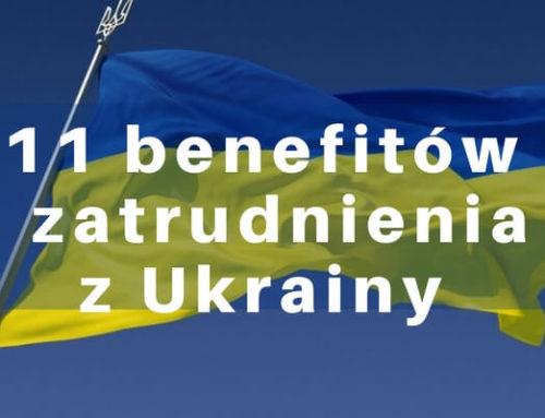 Pracownicy z Ukrainy. 11 korzyści z zatrudnienia.